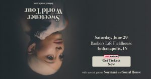 Ariana Grande - Sweetener World Tour @ Bankers Life Fieldhouse | Indianapolis | Indiana | United States